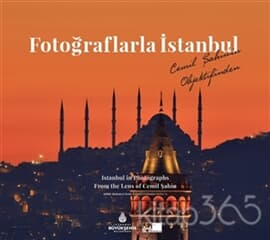 Fotoğraflarla İstanbul - Istanbul in Photographs From the Lens of Cemil Şahin