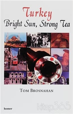 Turkey Bright Sun, Strong Tea