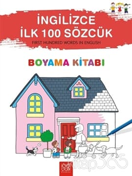 İngilizce İlk 100 Sözcük - First Hundred Words in English Boyama Kitabı