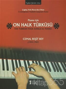 Piyano İçin On Halk Türküsü / Ten Turkish Folk Songs for Piano